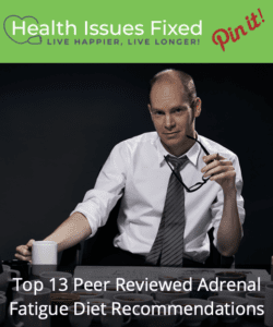 Top 13 Peer Reviewed Adrenal Fatigue Diet Recommendations
