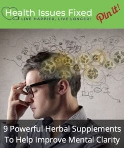 Nine Powerful Herbal Supplements To Help Improve Mental Clarity